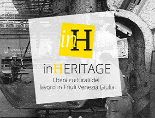 inHeritage: i beni culturali del lavoro in Friuli Venezia Giulia